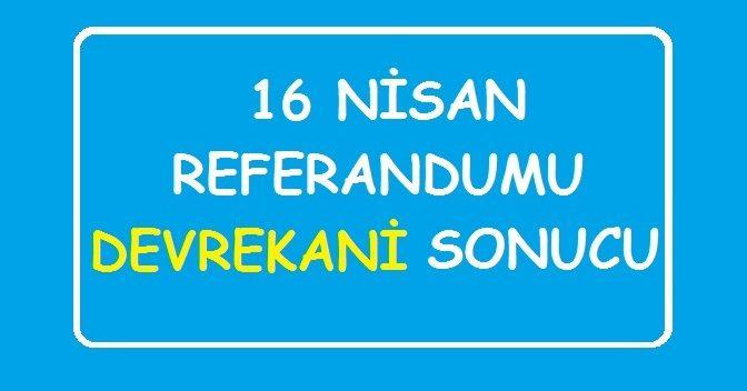 Devrekani 16 Nisan Referandum Sonuçları