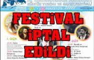 (Yeni Gelişme) Festival İPTAL EDİLDİ.