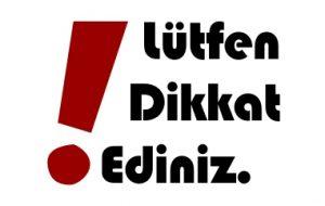 LÜTFEN DİKKAT..!