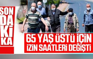 65 yaş ve üzeri vatandaşların pazar günü sokağa çıkma saatleri değişti